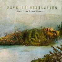 PATH OF DESOLATION - Where the grass withers