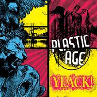 PLASTIC AGE - Yeack!