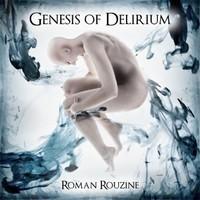 ROMAN ROUZINE - Genesis of delirium