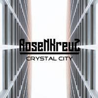 ROSENKREUZ - Crystal City
