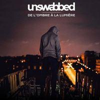 UNSWABBED - De l'ombre à la lumière
