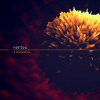 VERTEX - Scalable
