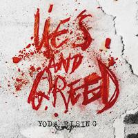 YODA RISING - Lies And Greed