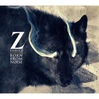 Z FAMILY - Chapter I : Born from noise