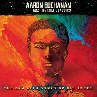 AARON BUCHANAN & THE CULT CLAS - The man with stars on his knees