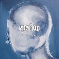 EPSILON - Zu Richten
