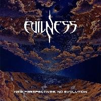 EVILNESS - New perspectives, no evolution