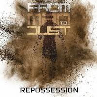 FROM MAN TO DUST - Repossession