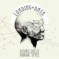 LOADING DATA - Double disco animal style