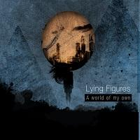 LYING FIGURES - A World Of My Own