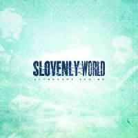 SLOVENLY WORLD - Alternate Ending