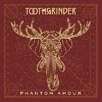 TOOTHGRINDER - Phantom Amour